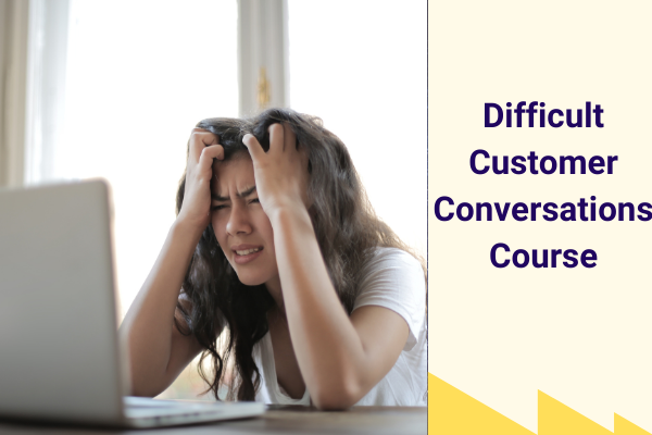 Difficult Customer Conversations Course